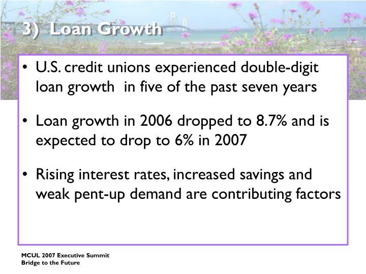3)  Loan Growth