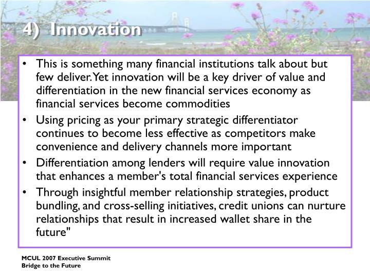 4)  Innovation