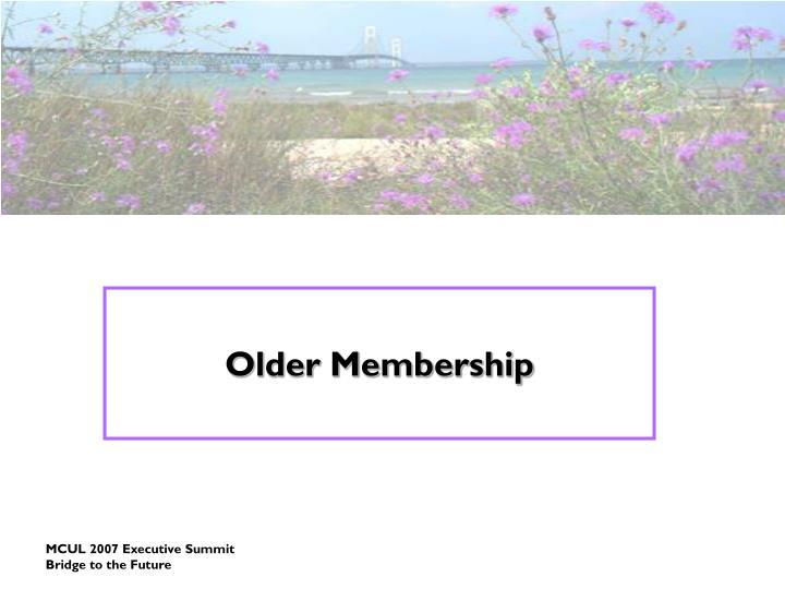 Older Membership