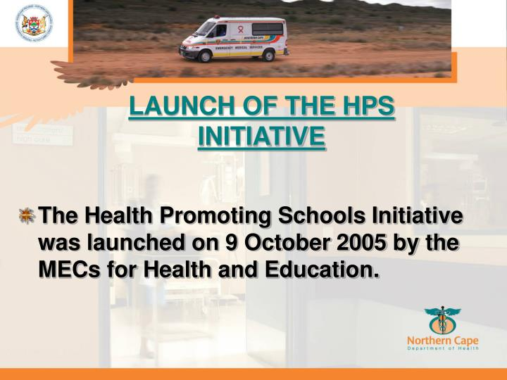 LAUNCH OF THE HPS INITIATIVE
