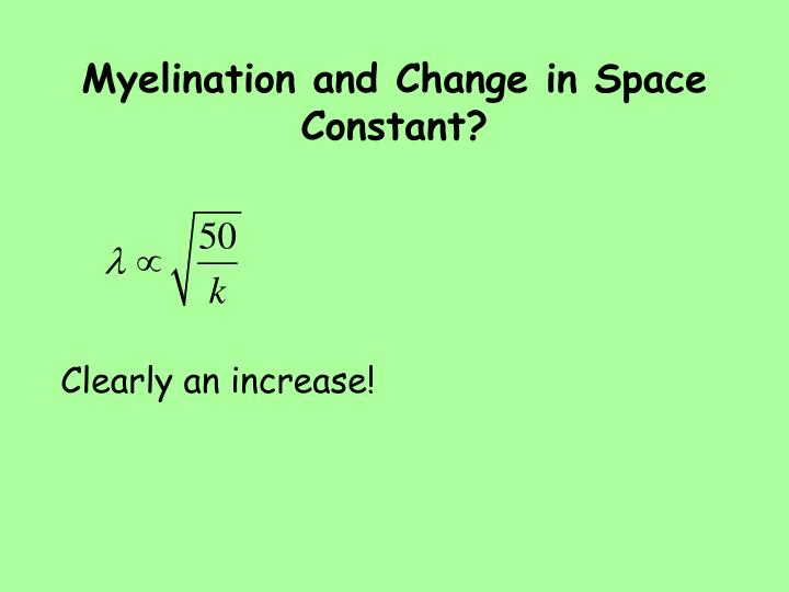 Myelination and Change in Space Constant?