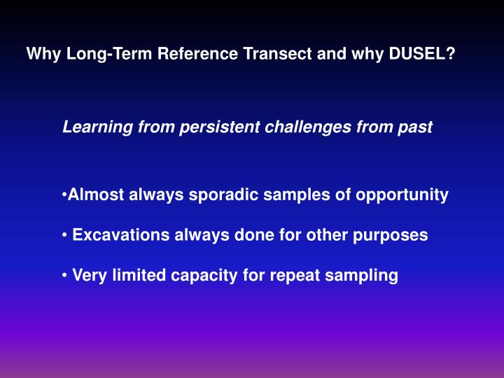 Why Long-Term Reference Transect and why DUSEL?