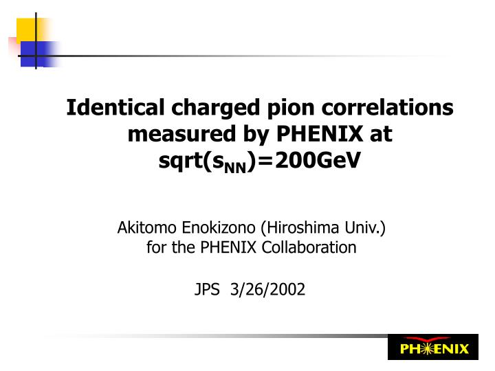 Identical charged pion correlations measured by PHENIX at sqrt(s