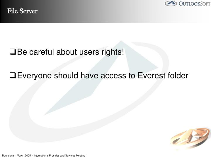 Be careful about users rights!