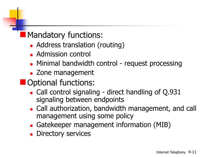 Mandatory functions: