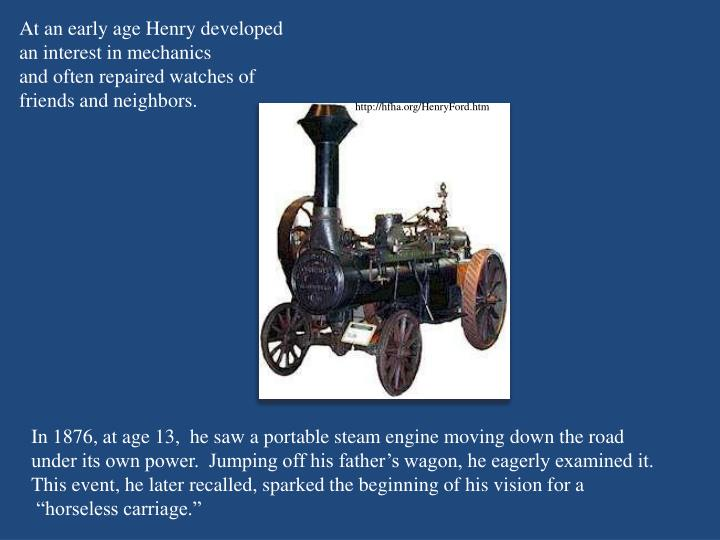 At an early age Henry developed