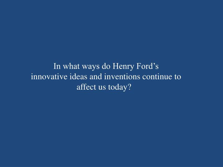 In what ways do Henry Ford's