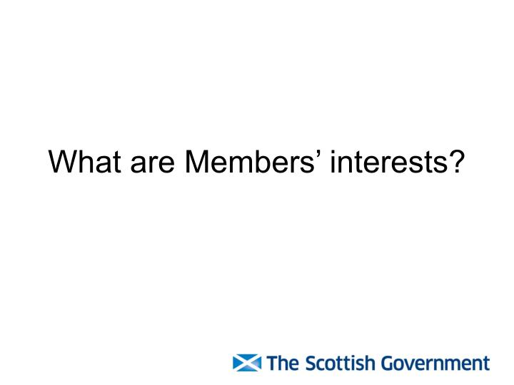 What are Members' interests?
