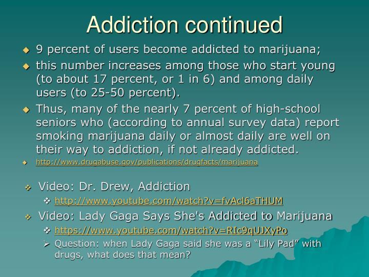 Addiction continued