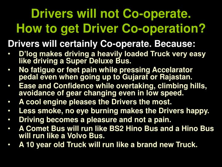 Drivers will not Co-operate.