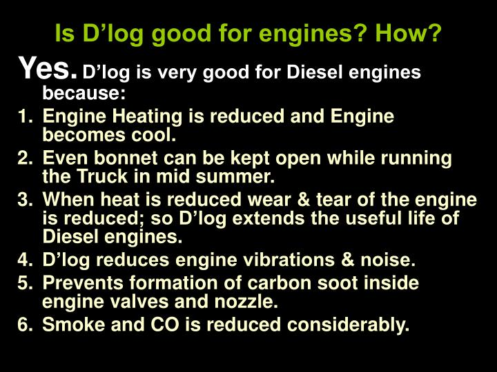 Is d log good for engines how