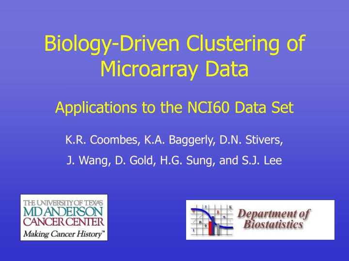 biology driven clustering of microarray data n.