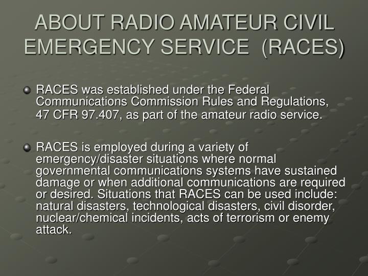 ABOUT RADIO AMATEUR CIVIL EMERGENCY SERVICE  (RACES)
