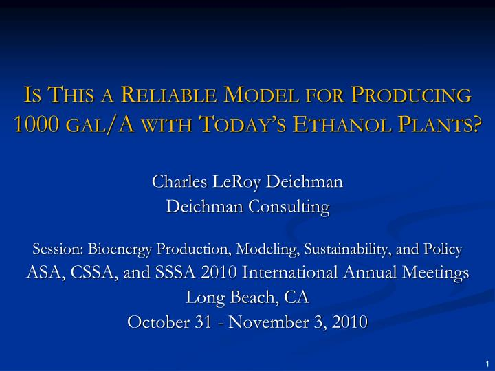 is this a reliable model for producing 1000 gal a with today s ethanol plants n.