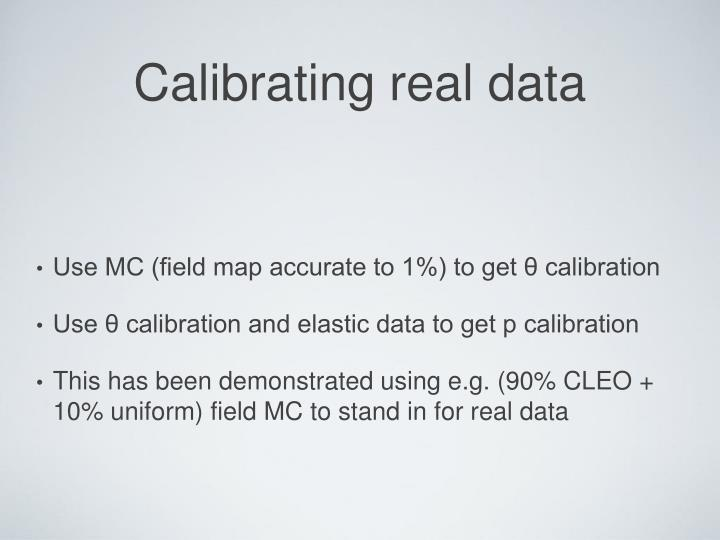 Calibrating real data