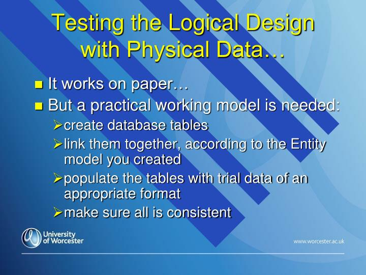 Testing the Logical Design with Physical Data…