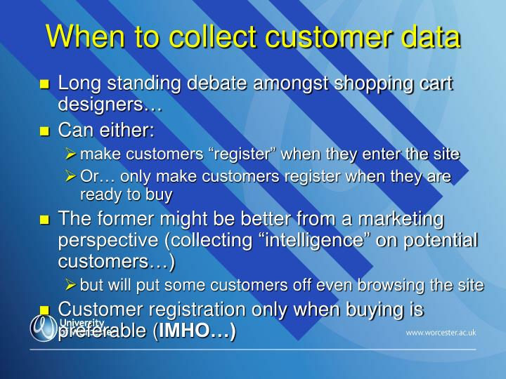 When to collect customer data