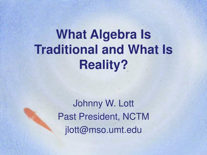 what algebra is traditional and what is reality n.