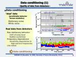 data conditioning 1 quality of data from detectors