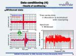 data conditioning 4 results of conditioning