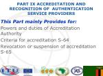 part ix accreditation and recognition of authentication service providers