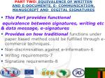 part two equivalence of written and e documents e communication manuscript and digital signatures
