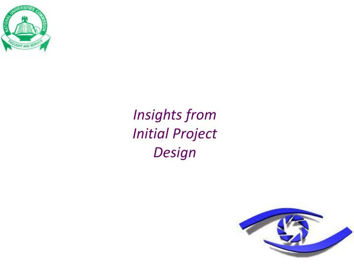 Insights from Initial Project Design
