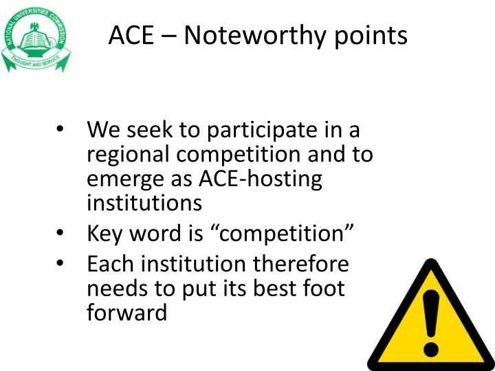 ACE – Noteworthy points