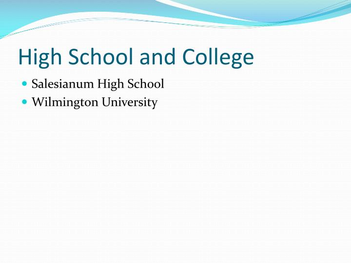 High School and College