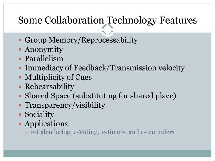 Some Collaboration Technology Features