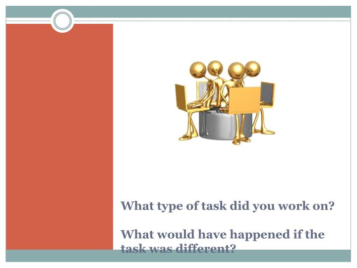 What type of task did you work on?