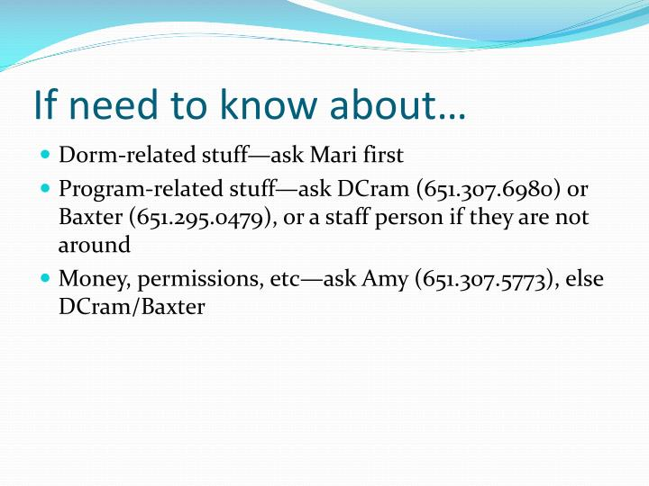 If need to know about…