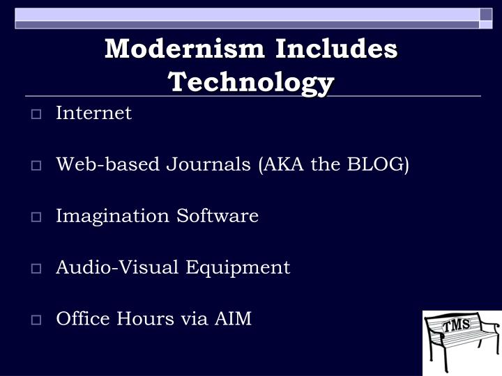 Modernism Includes Technology