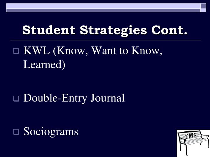 Student Strategies Cont.