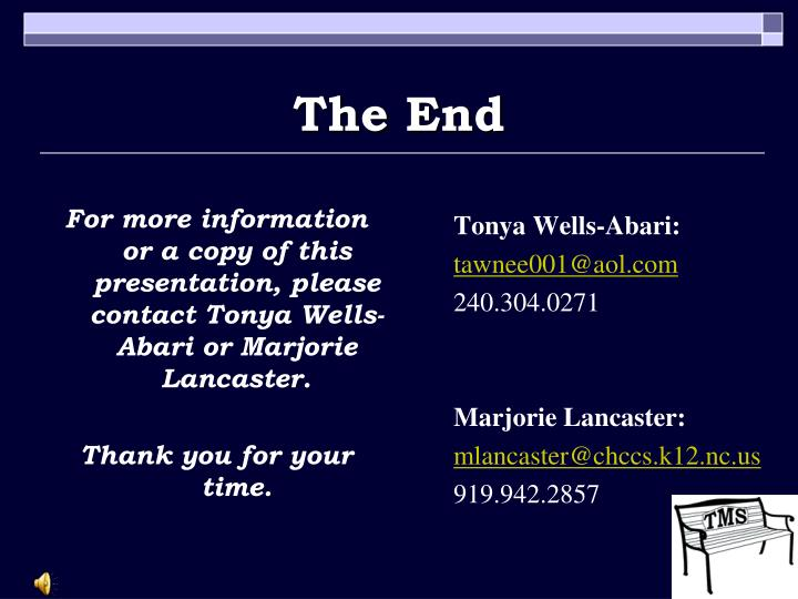 For more information or a copy of this presentation, please contact Tonya Wells-Abari or Marjorie Lancaster.