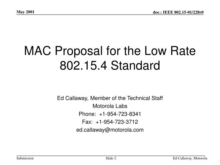Mac proposal for the low rate 802 15 4 standard