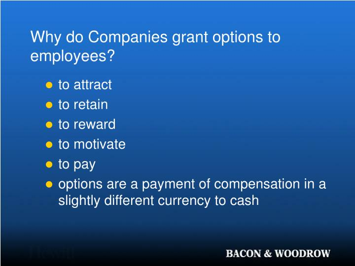 Why do Companies grant options to employees?