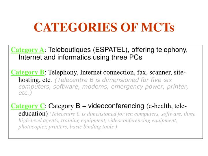 CATEGORIES OF MCTs