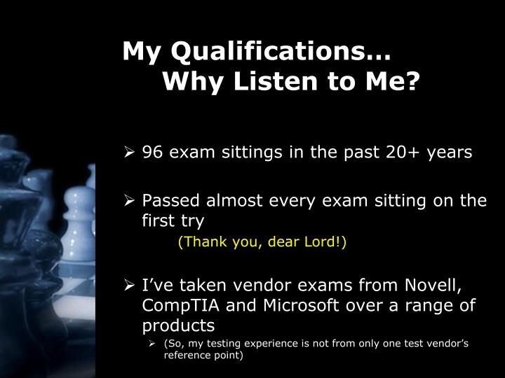My qualifications why listen to me