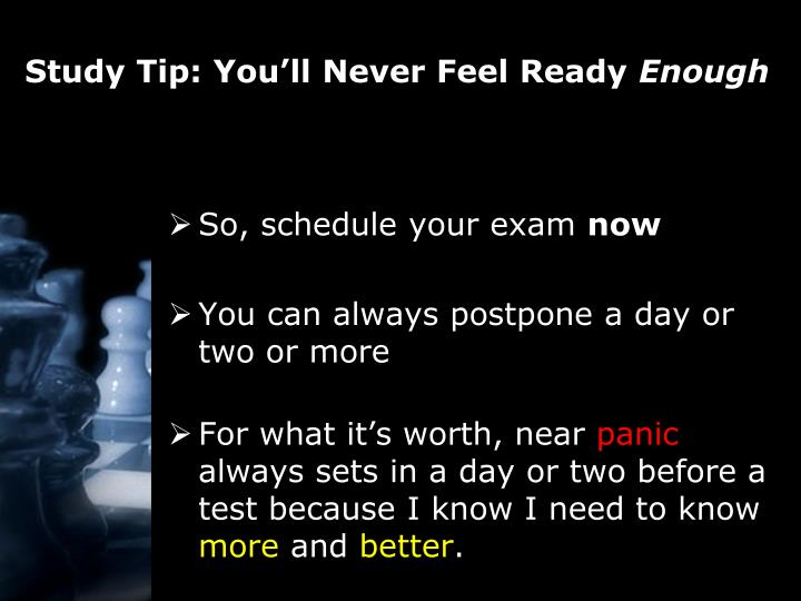 Study Tip: You'll Never Feel Ready
