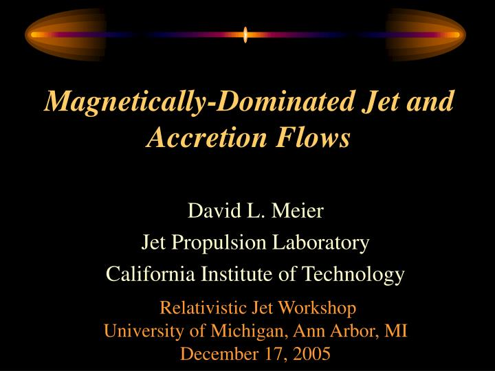 magnetically dominated jet and accretion flows n.