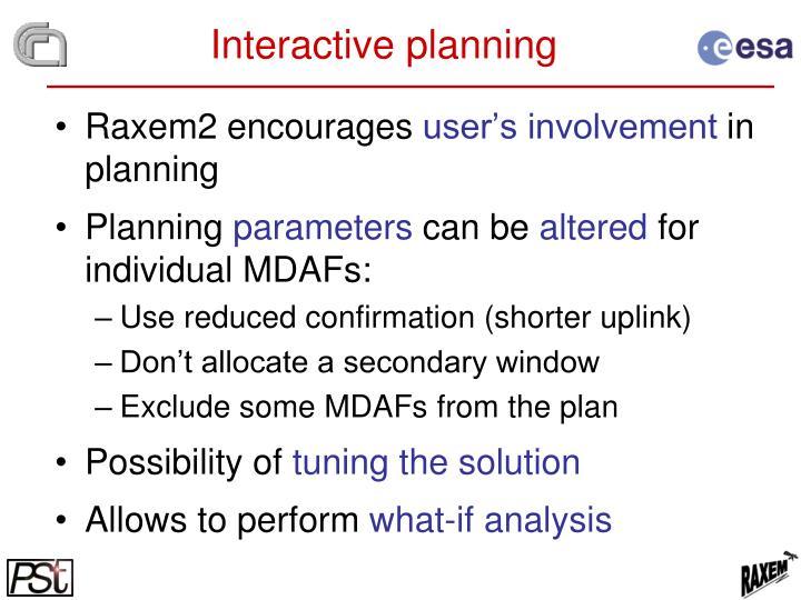Interactive planning