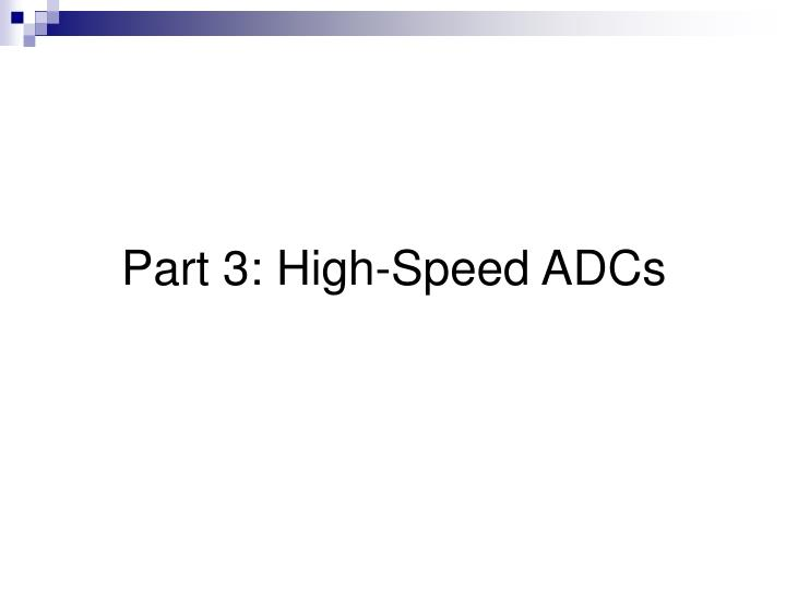 Part 3 high speed adcs