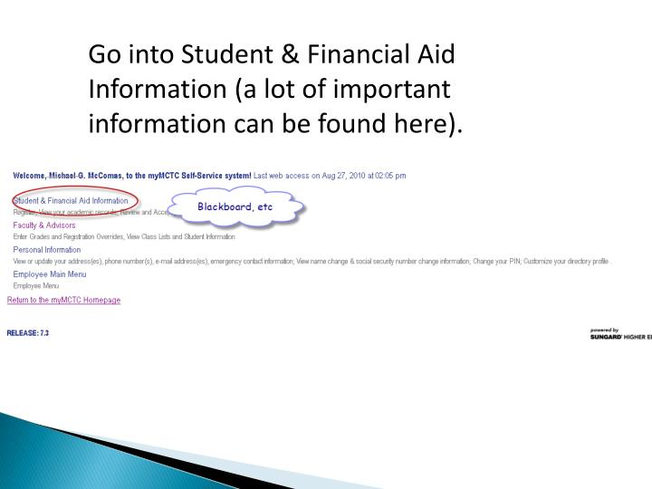 Go into Student & Financial Aid Information (a lot of important information can be found here).