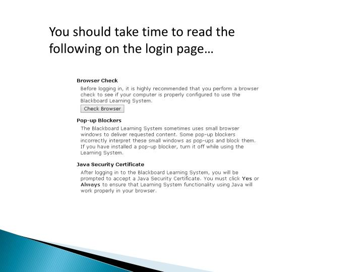 You should take time to read the following on the login page…