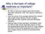 why is the topic of college readiness so important