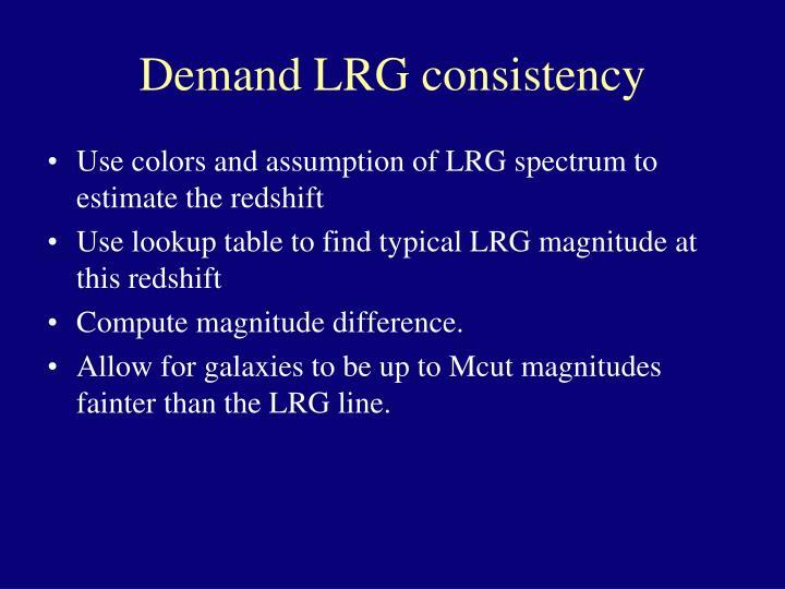 Demand LRG consistency