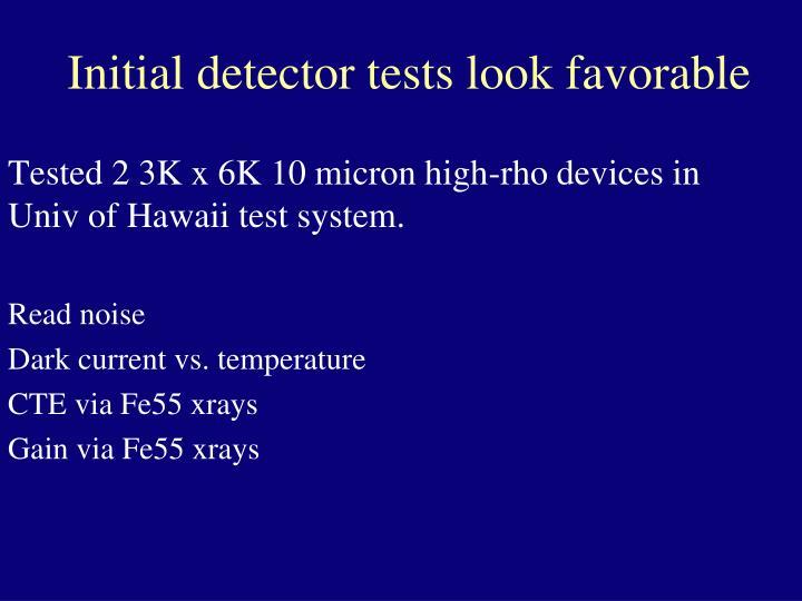 Initial detector tests look favorable