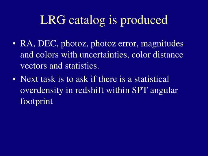 LRG catalog is produced