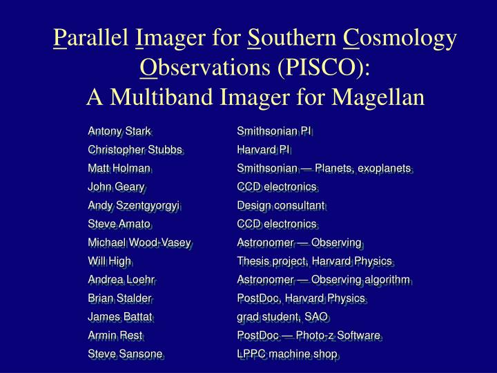 P arallel i mager for s outhern c osmology o bservations pisco a multiband imager for magellan